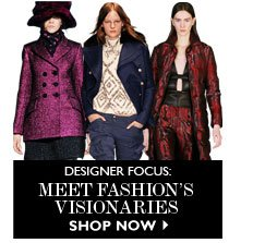DESIGNER FOCUS: Meet Fashion's Visionaries READ & SHOP