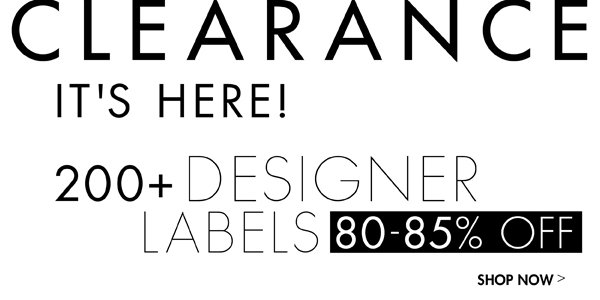 CLEARANCE 80% - 85% OFF