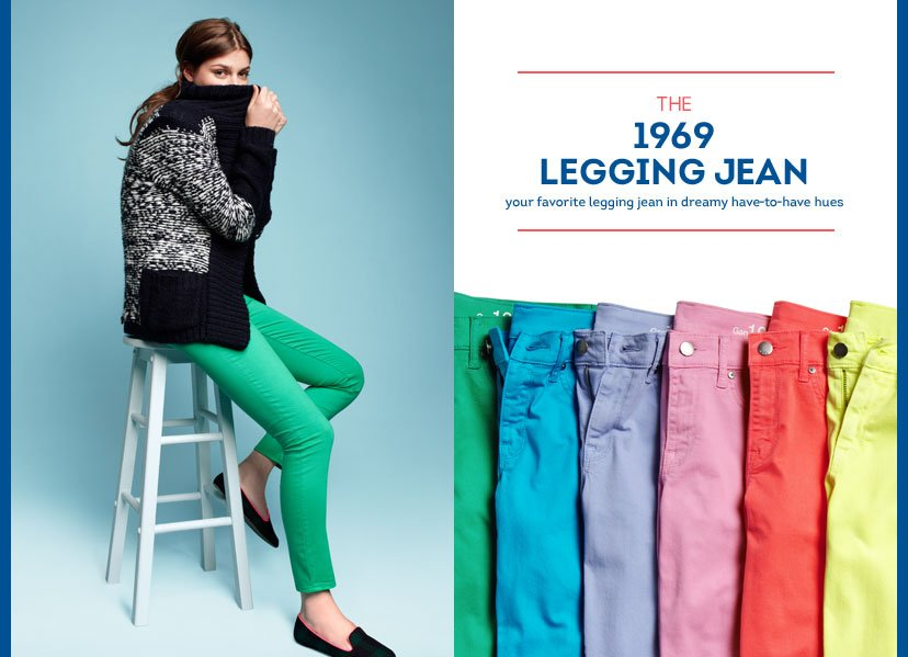 THE 1969 LEGGING JEAN - YOUR FAVORITE LEGGING JEAN IN DREAMY HAVE-TO-HAVE HUES