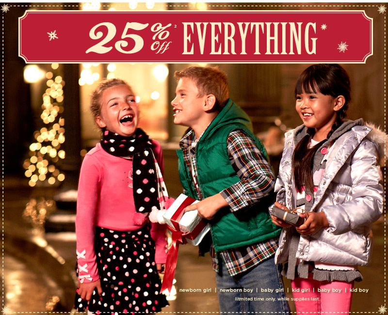 25% Off Everything(2). Limited time only. While suplies last.