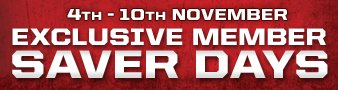 4th - 10th November Exclusive Member Saver Days