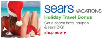 Sears® Vacations | Holiday Travel Bonus | Get a secret hotel coupon and save BIG | SHOP NOW