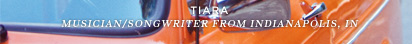 Tiara | Musician/Songwriter From Indianapolis, IN