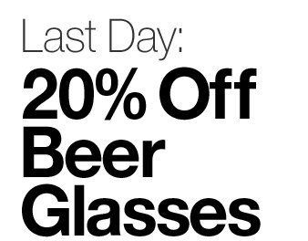 Last Day: 20% Off Beer Glasses