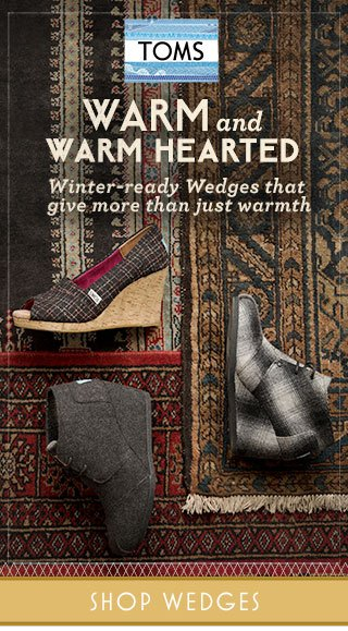 Warm and warm hearted - shop wedges