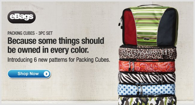 Introducing 6 new patterns for eBags Packing Cubes. Shop Now >