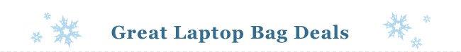 Shop Great Laptop Bag Deals