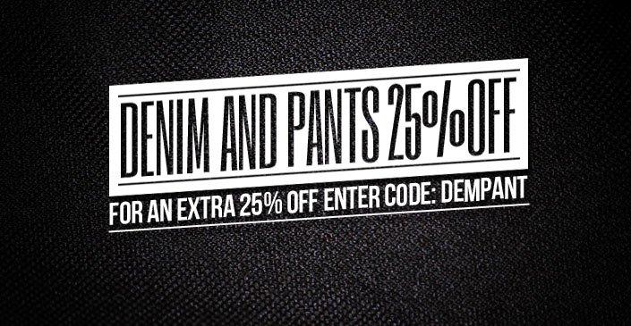Denim and Pants 25% Off