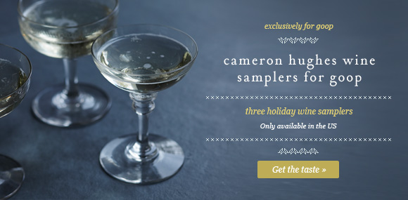cameron hughes wine for goop - http://chwine.com/g/