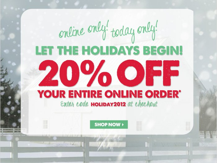 20% Off Your Entire Online Order*