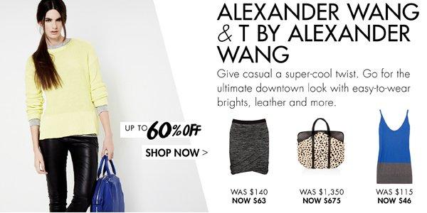 Alexander Wang up to 60% off >