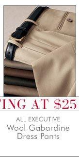 All Executive Wool Gabardine Dress Pants - Starting at $25 USD