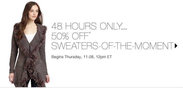50% Off* Sweaters-of-the-Moment...Shop Now