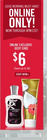 Online Only! $6 Online Exclusive Body Care