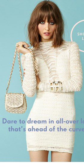 Dare to dream in all-over lace that's ahead of the curve
