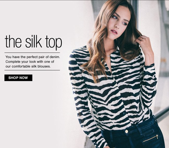 The Silk Top. Shop Now. Plus New Markdowns!