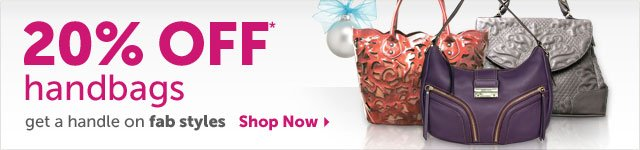 20% OFF* handbags - get a handle on fab styles - Shop Now