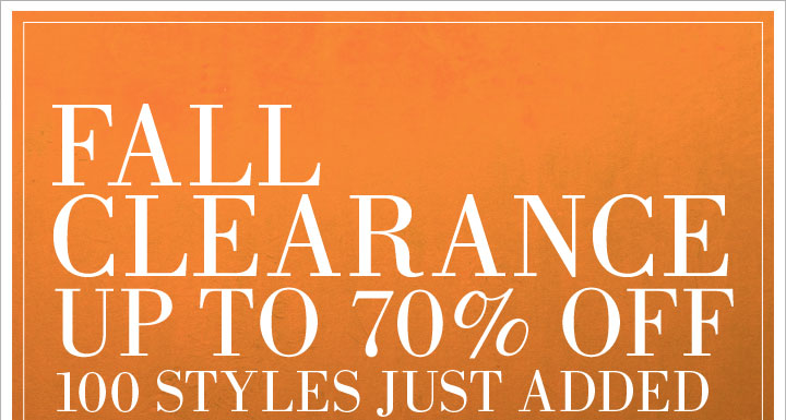 FALL CLEARANCE UP TO 70% OFF 100 STYLES JUST ADDED