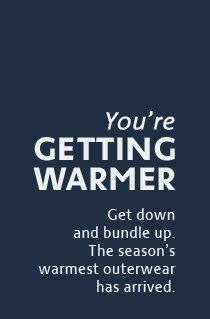 YOU'RE GETTING WARMER