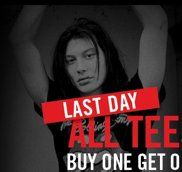 LAST DAY: ALL TEES BUY ONE GET ONE 50% OFF*