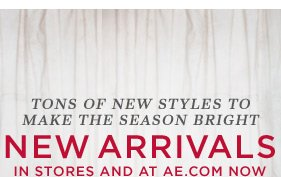 Tons Of New Styles To Make The Season Bright | New Arrivals In Stores And At AE.com Now
