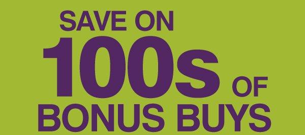 SAVE ON 100s OF BONUS BUYS