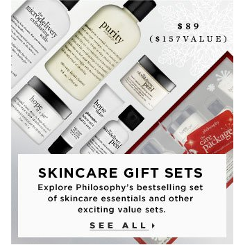 Skincare Gift Sets. Explore Philosophy's bestselling set of skincare essentials and other exciting value sets. See all. $89 ($157 Value)