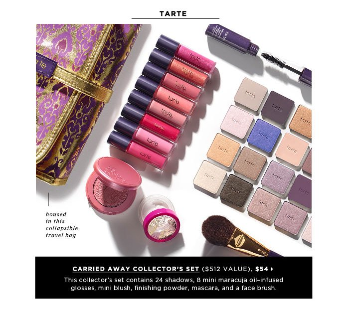 This collector's set contains 24 shadows, 8 mini maracuja oilâ??infused glosses, mini blush, finishing powder, mascara, and a face brush. housed in this collapsible travel bag. Tarte Carried Away Collector's Set ($512 Value), $54