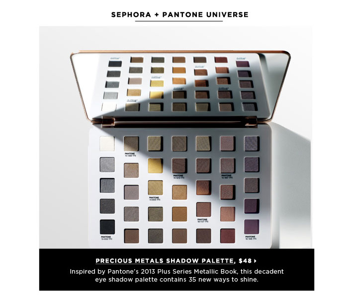 Inspired by Pantone's 2013 Plus Series Metallic Book, this decadent eye shadow palette contains 35 new ways to shine. SEPHORA + PANTONE UNIVERSE Precious Metals Shadow Palette, $48