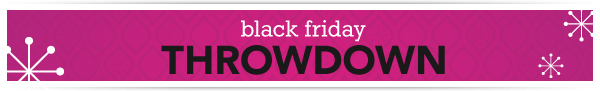 Black Friday Throwdown »
