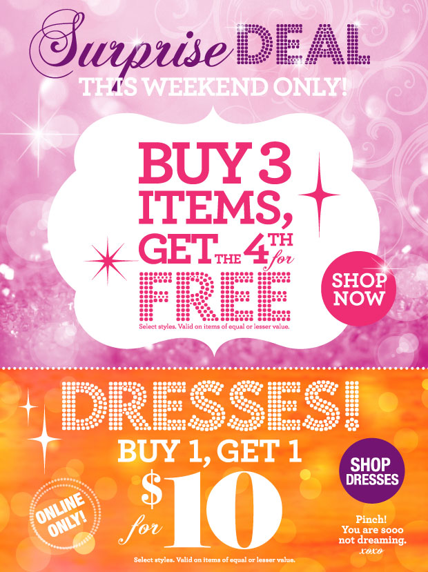 Surprise Deal! This weekend only! Buy 3 items get the 4th Free! SHOP NOW