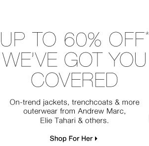 Up to 60% Off* We've Got You Covered