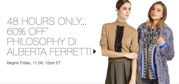 60% Off* Philosophy di Alberta Ferretti…Shop now