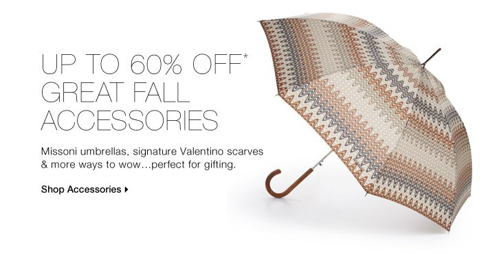Up to 60% Off* Great Fall Accessories