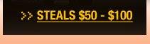 STEALS $50 - $100