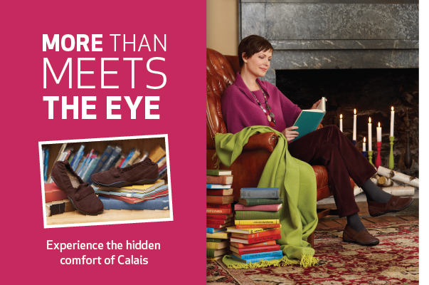 More than meets the eye. Experience the hidden comfort of Calais.