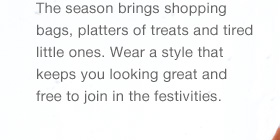 Wear a style that keeps you looking great and free to join in the festivities.