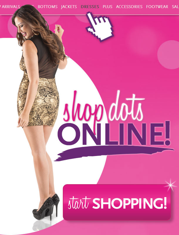 Shop Dots Online - Start Shopping!