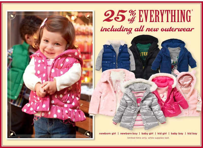 25% Off Everything(2) including all outerwear. Limited time only. While suplies last.