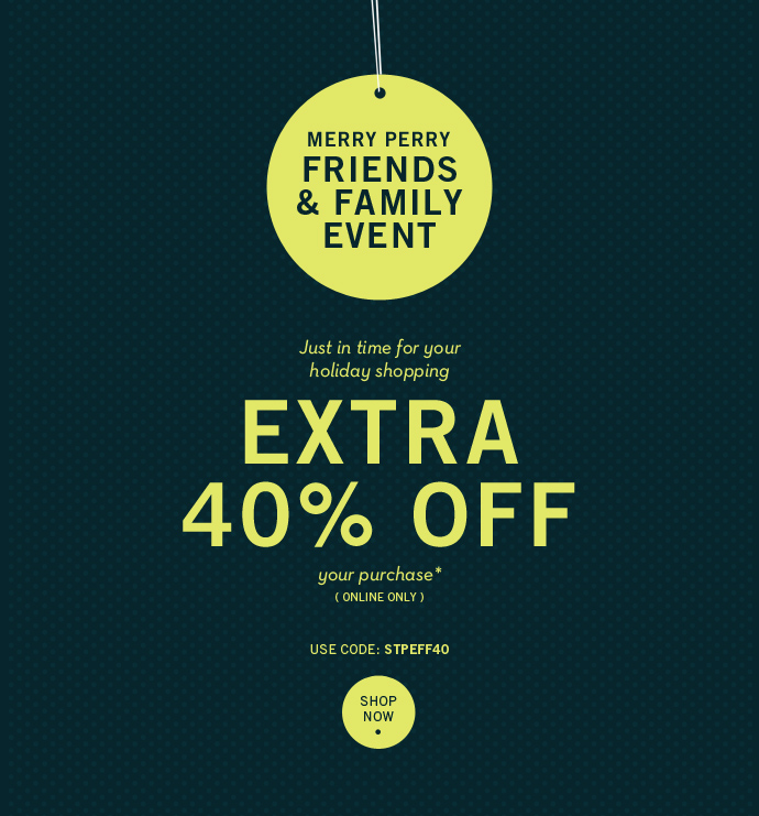 Celebrate Friends & Family with 40% Off Your Purchase