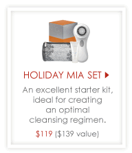 Holiday Mia Set - An excellent starter kit, ideal for creating an optimal cleansing regimen. $119 ($139 value)