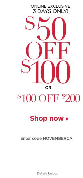 Online Exclusive: $50 off $100 | $100 off $200