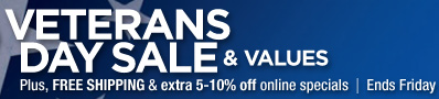 Veterans Day sale and Values | Plus, FREE SHIPPING and extra 5-10% off online specials | Ends Friday