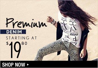 Premium Denim Starting at $19.80 - Shop Now