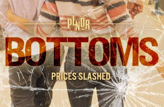 BLNDR Bottoms: Prices Slashed
