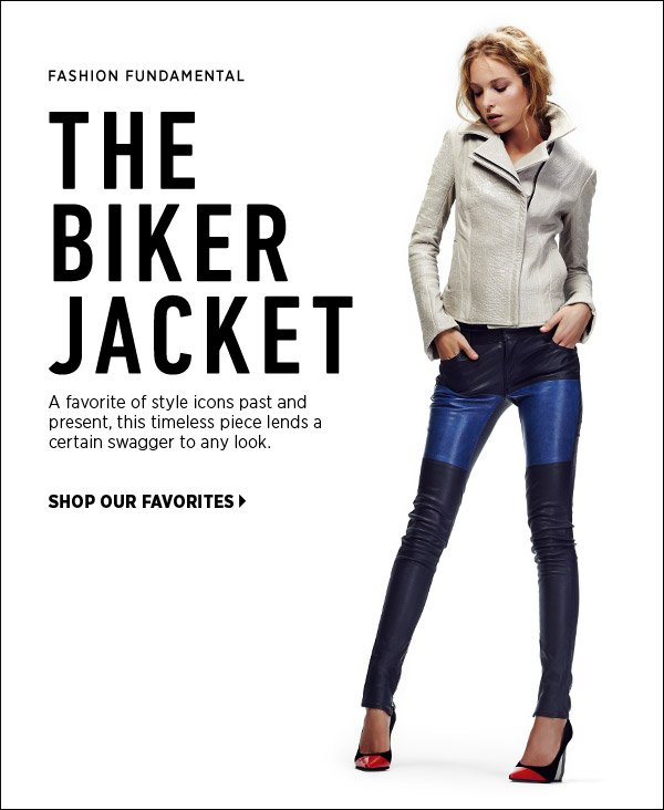 Behold the biker jacket: a favorite of style icons past and present, this iconic piece lends a certain swagger to any look. Shop the season's standouts in our curated collection. Shop biker jackets >>