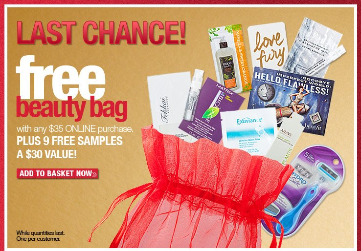 LAST CHANCE! Online Only! Free Beauty Bag Plus 9 Free Samples with any $35 online purchase. Add to Basket Now.