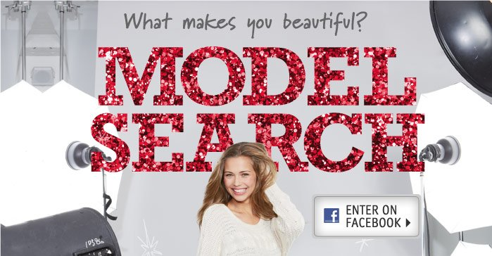 What makes you beautiful? MODEL  SEARCH