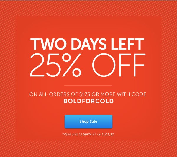 Two Days Left: 25% Off With Code BOLDFORCOLD