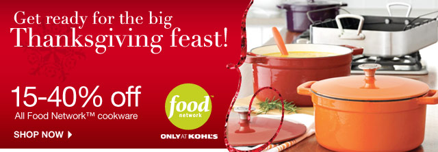 Food Network - Only at Kohl's. Get ready for the big Thanksgiving feast! 15-40% off All Food Network cookware